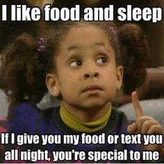 I like food and sleep.