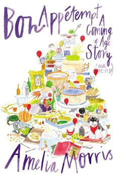 2015 Must-reads: Bon Appetempt: A Coming-of-Age Story (With Recipes!) by Amelia Morris