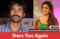 South Indian super star Dhanush and beauty queen Nayanthara to ties up again
