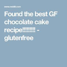 Found the best GF chocolate cake recipe!!!!!!!!! - glutenfree