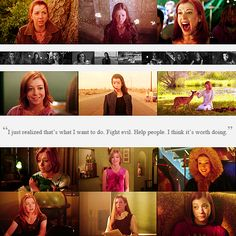"Willow Rosenberg from Buffy. ""I just realized that's what I want to do. Fight evil. Help people. I think it's worth doing."""