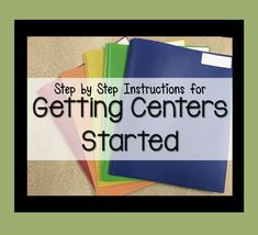 Step by Step Instructions for Getting Centers Started
