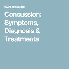 Concussion: Symptoms, Diagnosis & Treatments