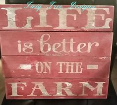Life Is Better on the Farm on old barn wood