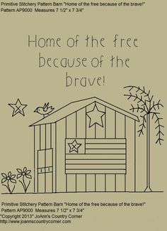 """Primitive Stitchery E-Pattern, Country Barn """"Home of the free because of the brave."""" - Primitive Stitchery E-Pattern, Country Barn """"Home of the free because of the brave. Broderie Primitive, Primitive Embroidery Patterns, Primitive Stitchery, Primitive Crafts, Applique Patterns, Vintage Embroidery, Cross Stitch Embroidery, Stitch Patterns, Embroidery Designs"""