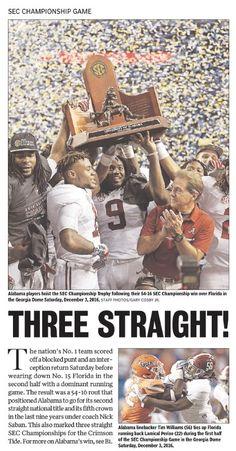 """THREE STRAIGHT"" SEC Championship Newspaper Headlines - The Gadsden Times - Alabama dominates Florida 54 - 16 to win a 3rd straight SEC Championship."