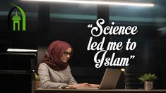 Her parents practiced Buddhism and she was sent to a convent school, where she learnt about Catholicism. However, it was her love for science that led her to Islam.