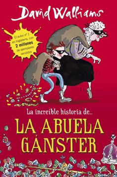 la increible historia de la abuela ganster-david walliams-9788490430330