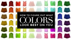 How to Figure Out What Colors Look Best On You Using Your Skins Undertones -NOTE TO SELF: I am cool toned