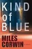 Kind of Blue (Ash Levine Series #1) When a legendary ex-cop is murdered in L.A., the pressure's on to find the killer. Lt. Frank Duffy needs his best detective on the case.  A tenacious, obsessive detective, Ash resigned after Latisha Patton, the witness in a homicide case he was working, was murdered. Without his job, Ash is left unanchored-and consumed with guilt that he somehow caused Latisha's murder. Getting his job back and solving the two crimes is his goal.