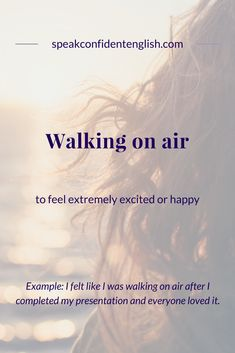 Walking on air (idiom) English Speaking Skills, Advanced English Vocabulary, Learn English Grammar, English Writing Skills, English Vocabulary Words, Learn English Words, English Idioms, English Phrases, English Lessons