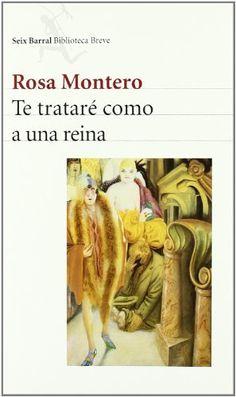Te tratare como a una reina/ (Spanish Edition) by Rosa Montero, http://www.amazon.com/dp/8432208191/ref=cm_sw_r_pi_dp_2-Ydsb1TD9F42