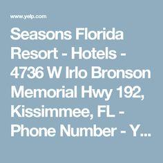 Seasons Florida Resort - Hotels - 4736 W Irlo Bronson Memorial Hwy 192, Kissimmee, FL - Phone Number - Yelp