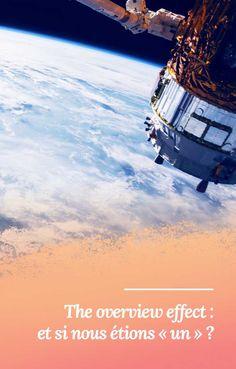 """The overview effect, ou effet de surplomb : et si nous étions """"un"""" ? #space #espace #stars #étoiles #cosmos #Terre #univers"""
