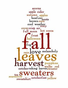 Looks cool - not sure I like all the words - I will try to make in Word & then frame for Fall time decorating - cute idea Amazing Animals, Happy Fall Y'all, Autumn Art, Autumn Leaves, Autumn Cozy, Autumn Garden, Thing 1, Autumn Inspiration, Autumn Ideas