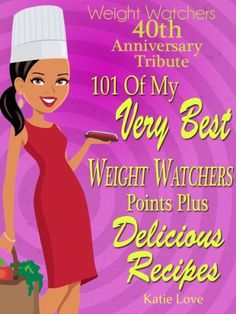 Weight Watchers 40th Anniversary Tribute 101 OF My Very Best Weight Watchers Points Plus Delicious Recipes by Katie Love, http://www.amazon.com/dp/B00ACLWH76/ref=cm_sw_r_pi_dp_Z56orb12C2EMZ