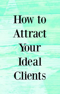 How to attract your ideal client using the law of attraction. You can use these ideal if you;re currently struggling to attract clients and also to help you make sure that the clients you do attract are clients you really want to work with..