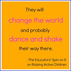 Parenting active kids . . . LOVE this quote!  Totally applies to my little guy!
