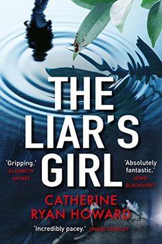 The Liar's Girl by Catherine Ryan Howard https://www.amazon.co.uk/dp/B076CCH58Q/ref=cm_sw_r_pi_dp_U_x_7DgjAbHEPHB82