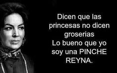 Soy una pinche Reyna!