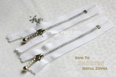 Metal zipper has to be shortened by removing the excessive metal teeth so that you can cut the extra length before sewing to your project.