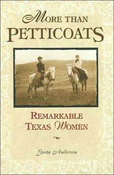 More than Petticoats: Remarkable Texas Women explores the history of the Lone Star State through the stories of ten remarkable women whose courage and contributions made a profound impact on Texas. These pioneering women exhibited strength and triumph through their work as doctors, entrepreneurs, journalists, civil rights advocates, and more.All ten women, born before 1900, faced incredible challenges.