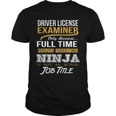 DRIVER LICENSE EXAMINER NINJA WHITE T-Shirts, Hoodies. Check Price Now ==► https://www.sunfrog.com/LifeStyle/DRIVER-LICENSE-EXAMINER--NINJA-WHITE-Black-Guys.html?id=41382