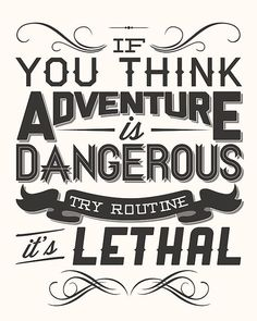 Items similar to ADVENTURE / Quote by Paulo Coelho - Art Print / Inspirational typographic illustration (multiple color options) on Etsy Life Quotes Love, Great Quotes, Quotes To Live By, Inspirational Quotes, Motivational, Quote Life, The Words, Cool Words, Words Quotes