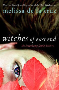 Witches of East End series by Melissa De La Cruz