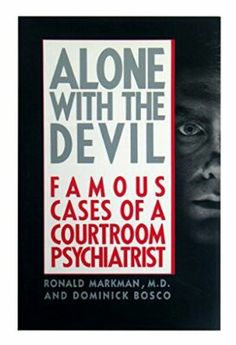 Alone With The Devil ** by Ronald Markman and Dominick Bosco