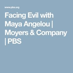 Facing Evil with Maya Angelou | Moyers & Company | PBS