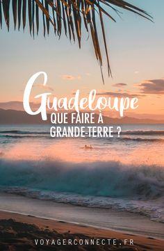 À faire et à voir en Guadeloupe à Grande-Terre ? #blogvoyage #guadeloupe #grandeterre Organiser, Blog Voyage, Coin, Destinations, Articles, France, World, Packing, January