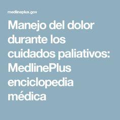 Manejo del dolor durante los cuidados paliativos: MedlinePlus enciclopedia médica