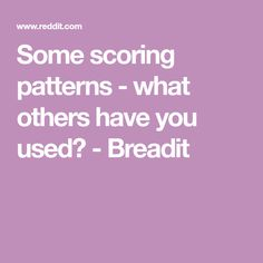 Some scoring patterns - what others have you used? - Breadit