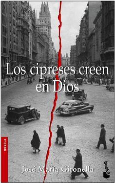 """EL LIBRO DEL DÍA:  """"Los cipreses creen en Dios"""", de José María Gironella.  ¿Has leído este libro? ¿Nos ayudas con tu voto y comentario a que más personas se hagan una idea del mismo en nuestra web? Éste es el enlace al libro: http://www.quelibroleo.com/los-cipreses-creen-en-dios ¡Muchas gracias! 3-6-2013"""