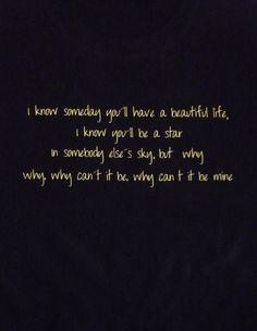 ... but why, why, why can't it be mine... Aún mis ojos se humedecen al escuchar esta canción...