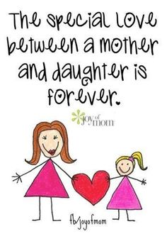 The special love between a mother and daughter is forever. O amor especial entre mãe e filha é para sempre.