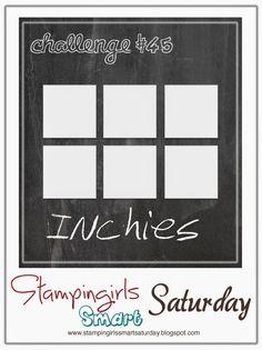 Stampingirls Smart Saturday: Challenge #45, Thema Inchies