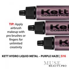 KETT HYDRO LIQUID METAL, rich in pigment for a striking shimmer in five shades.   http://www.musebeauty.pro/kett-hydro-liquid-metal-purple-haze.aspx