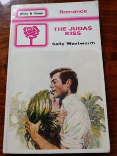The Judas Kiss - Mills and Boon novel from the Eighties by Sally Wentworth Harlequin Romances