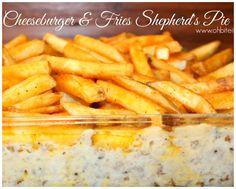 ~Cheeseburger & Fries Shepherd's Pie!