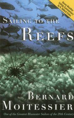 Sailing to the Reefs by Bernard Moitessier, http://www.amazon.co.uk/dp/1574091204/ref=cm_sw_r_pi_dp_ApOYqb1VYC6GP
