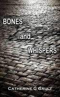 Catherine Gault is appearing on Thursday August ISBN: 9781781488263 - Bones and Whispers Art Stand, Whisper, Bones, Edinburgh, Writers, Thursday, Hush Hush, Writer, Author