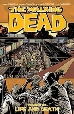 The Walking Dead Volume 24: Life and Death (Walking Dead Tp) by Robert Kirkman.  Please click on the book jacket to check availability or place a hold @ Otis.