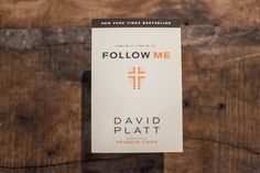 Follow Me: A Call to Die. A Call to Live. By David Platt