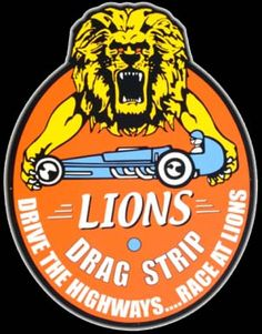 remembering lions drag strip poster | Click to find out more about Lions Dragstrip Sign