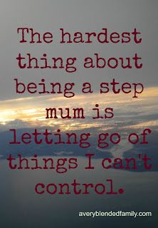 A Very Blended Family: Being a step mum is about letting go.