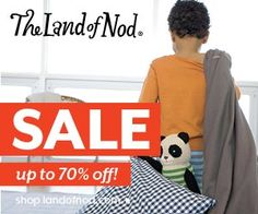 Get up to 70% off at the Nods and End Outlet. The Land of Nod is clearing out the way to make room for the new on everything for your kid's room from A to ZZZ