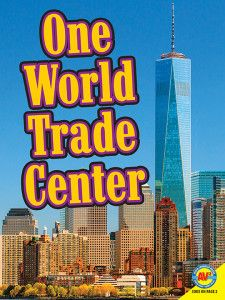 One World Trade Center is one of the tallest buildings in the world and is located in the heart of New York City. Find out more about this impressive structure in One World Trade Center, part of Weigl's Virtual Field Trip series.   Published by Weigl Publishers, August 2014.
