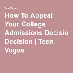 How To Appeal Your College Admissions Decision | Teen Vogue #collegeadmission #collegecounselor